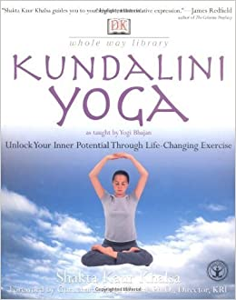 Kundalini Yoga (Whole Way Library) by Shakta Kaur Khalsa ...