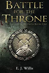 Battle for the Throne: Tales from Falyncia Book One (Volume 1)