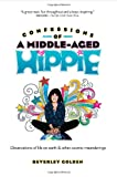 Confessions of a Middle Aged Hippie, Beverley Golden, 1628650222