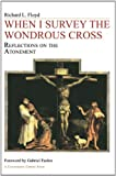 When I Survey the Wondrous Cross, Richard L. Floyd, 1556350376