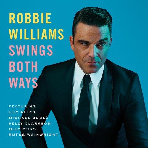 Robbie Williams: Swings Both Ways (Standard Version)