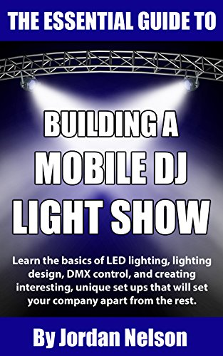 The Essential Guide to Building a Mobile DJ Light Show
