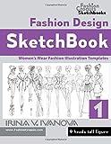 Fashion Design Sketchbook: Women's Wear Fashion Illustration Templates. 9 heads tall figure. (Fashion Croquis Sketchbooks)
