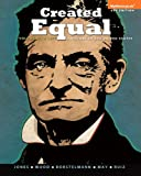 Created Equal : A History of the United States, Volume 1, Jones, Jacqueline A. and Wood, Peter H., 0205901336