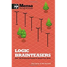 Mensa: Logic Brainteasers: Over 150 Perplexing Puzzles to Amaze Your Brain