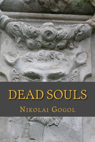 an analysis of the character of chichikov in the poem dead souls by nikolai gogol Dead souls by nikolai gogol: summary & analysis by purchasing these dead souls chichikov arrives in a town that dead souls by nikolai gogol: characters.