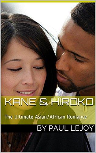 Kane & Hiroko: The Ultimate Asian/African Romance