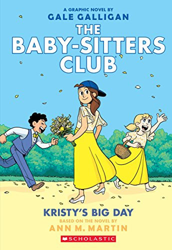 Kristy's Big Day (The Baby-sitters Club Graphic Novel #6): A Graphix Book (The Baby-Sitters Club Graphix)