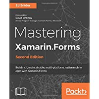 Mastering Xamarin.Forms: Build rich, maintainable, multi-platform, native mobile apps with Xamarin.Forms, 2nd Edition