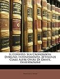 Il Convito, Sua Cronologia, Disegno, Intendimento, Attinenze Colle Altre Opere Di Dante, Dissertazione, Francesco Selmi, 1147819459