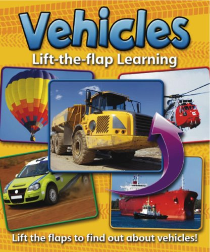 Lift-the-Flap Learning: Vehicles: Lift the flaps to find out about vehicles! from Armadillo