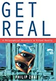 img - for Get Real: A Philosophical Adventure in Virtual Reality book / textbook / text book