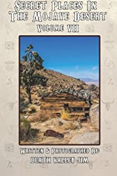 Secret Places in the Mojave Desert Vol. VII (Volume 7)