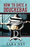 How to Date a Douchebag: The Studying Hours (#HTDADB) (Volume 1)