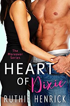 Heart of Dixie (Moreover Series) by [Henrick, Ruthie]