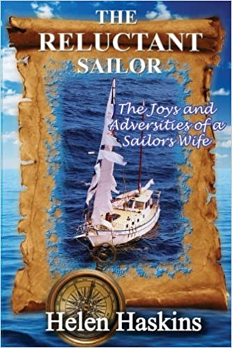 The Reluctant Sailor: The Joys and Adversities of a Sailors Wife