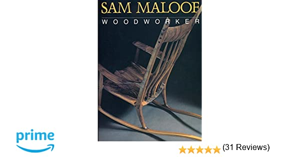 Sam Maloof, Woodworker: Sam Maloof, Jonathan Fairbanks: 9781568365091: Amazon.com: Books