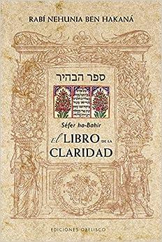 Book's Cover of El libro de la claridad (CABALA Y JUDAISMO) (Español) Tapa blanda – 15 octubre 2012