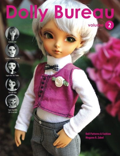 Dolly Bureau: Doll Patterns and Fashion (Volume 2)