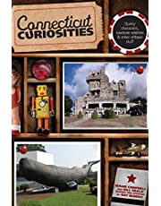Connecticut Curiosities: Quirky Characters, Roadside Oddities & Other Offbeat Stuff