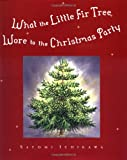 img - for What the Little Fir Tree Wore to the Christmas Party book / textbook / text book