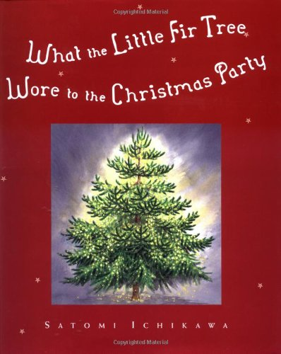 What the Little Fir Tree Wore to the Christmas Party -