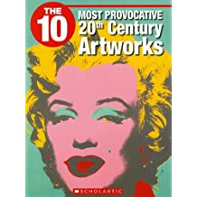 The 10 Most Provocative 20th Century Artworks