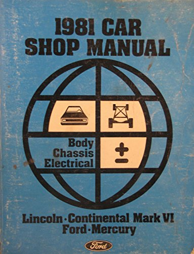 1981 Ford Car Shop Manual - Body/Chassis/Electrical (A)