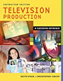 img - for Television Production: A Classroom Approach, Instructor Edition, 2nd Edition book / textbook / text book