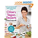 Chloe's Vegan Desserts: More than 100 Exciting New Recipes for Cookies and Pies, Tarts and Cobblers, Cupcakes and Cakes--and More!