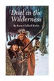 Duel in the Wilderness, Karin C. Farley, 0879351306