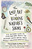 Books : The Lost Art of Reading Nature's Signs: Use Outdoor Clues to Find Your Way, Predict the Weather, Locate Water, Track Animals_and Other Forgotten Skills (Natural Navigation)