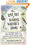 #10: The Lost Art of Reading Nature's Signs: Use Outdoor Clues to Find Your Way, Predict the Weather, Locate Water, Track Animals—and Other Forgotten Skills