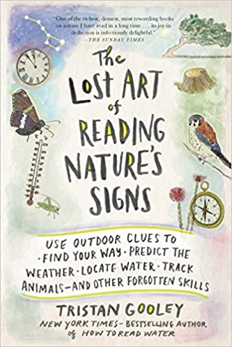 the lost art of reading nature s signs use outdoor clues to find