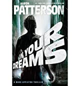 [ IN YOUR DREAMS: A MARK APPLETON THRILLER ] Patterson, Aaron (AUTHOR ) Sep-01-2011 Paperback