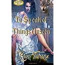 To Speak of Things Unseen (Barrio Viejo) (Volume 2)
