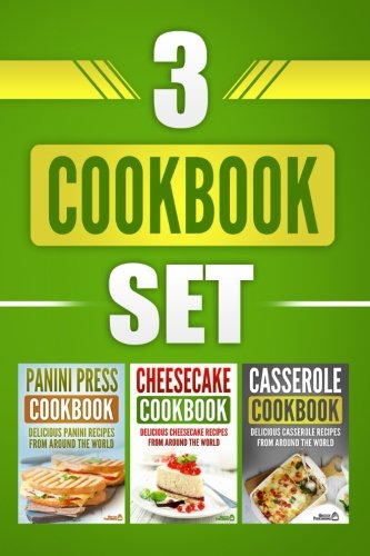 3 Cookbook Set: Panini Press Cookbook, Cheesecake Cookbook & Casserole Cookbook by Grizzly Publishing