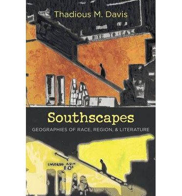 Download [(Southscapes: Geographies of Race, Region and Literature)] [Author: Thadious M. Davis] published on (November, 2011) pdf epub