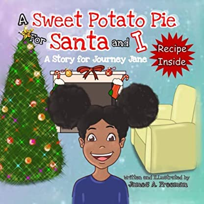 A Sweet Potato Pie for Santa and I: A Story for Journey Jane