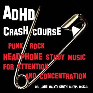 ADHD Crash Course: Punk Rock Headphone Study Music for Attention and Concentration