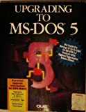 Upgrading to MS-DOS 5, Que Development Group Staff, 0880226730