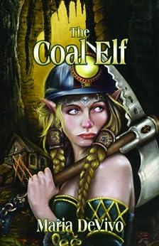 The Coal Elf (The Coal Elf Chronicles Book 1) by [DeVivo, Maria]