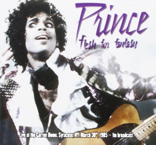 Flesh For Fantasy: Live At The Carrier Dome. Syracuse. 30 March 1985 - Fm Broadcast (Prince Live Cd)