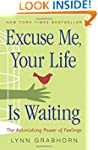 Excuse Me, Your Life is Waiting: The...