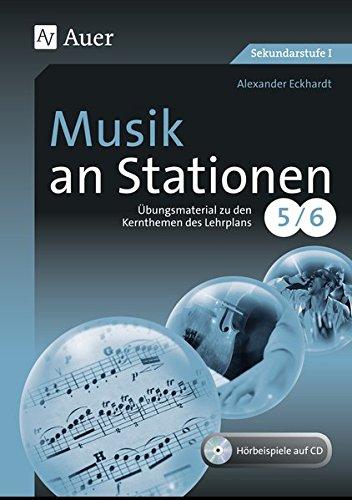 Musik an Stationen 5-6: Übungsmaterial zu den Kernthemen des Lehrplans, Klasse 5/6