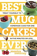 Best Mug Cakes Ever: Treat Yourself to Homemade Cake for One In Five Minutes or Less (Best Ever) Paperback