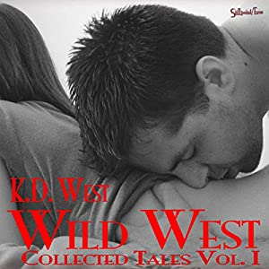 Wild West: Collected Tales of K.D. West, Vol. 1 Audiobook