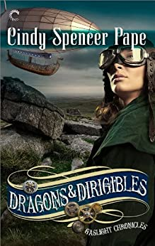 Dragons & Dirigibles (The Gaslight Chronicles Book 7) by [Pape, Cindy Spencer]