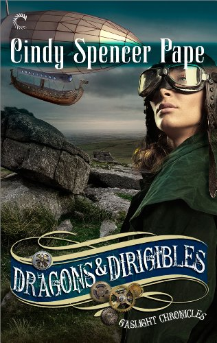 Amazon Dragons Dirigibles The Gaslight Chronicles Book 7