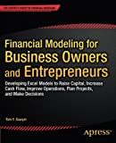 img - for Financial Modeling for Business Owners and Entrepreneurs: Developing Excel Models to Raise Capital, Increase Cash Flow, Improve Operations, Plan Projects, and Make Decisions book / textbook / text book